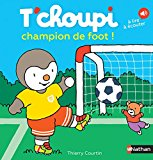 T'choupi champion de foot